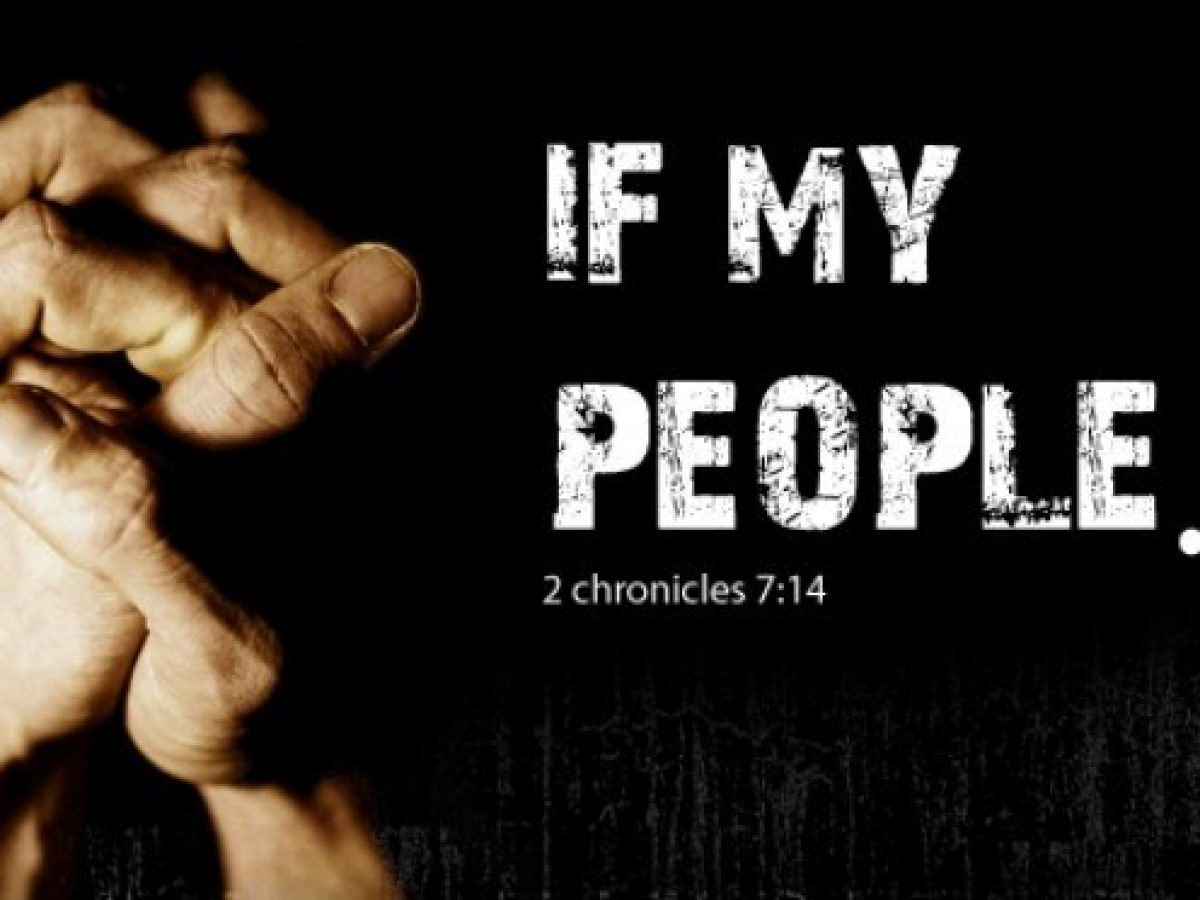 If My People ... 2 Chronicles 7:14