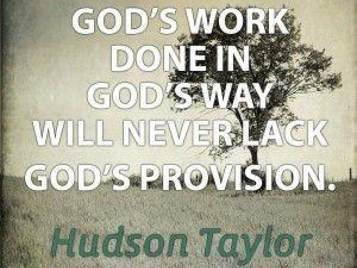 God's Work Done In God's Way Will Never Lack God's Provision